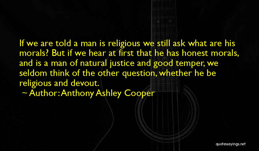 Ask Ashley Quotes By Anthony Ashley Cooper