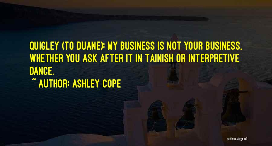 Ask Ashley Quotes By Ashley Cope