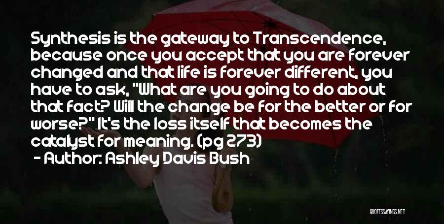 Ask Ashley Quotes By Ashley Davis Bush