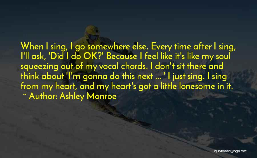 Ask Ashley Quotes By Ashley Monroe