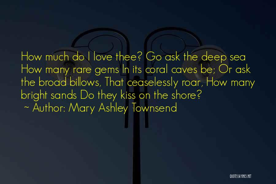 Ask Ashley Quotes By Mary Ashley Townsend