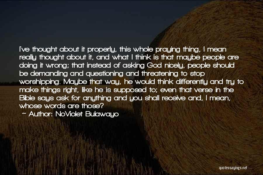 Asking Nicely Quotes By NoViolet Bulawayo