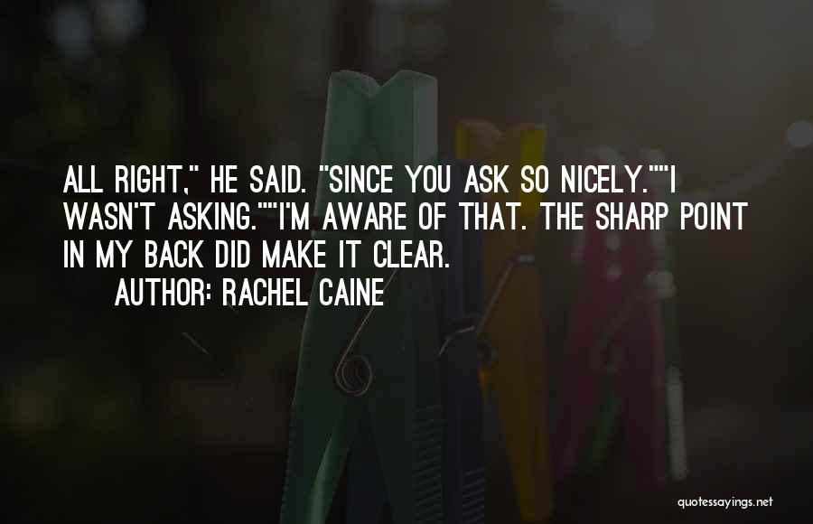 Asking Nicely Quotes By Rachel Caine