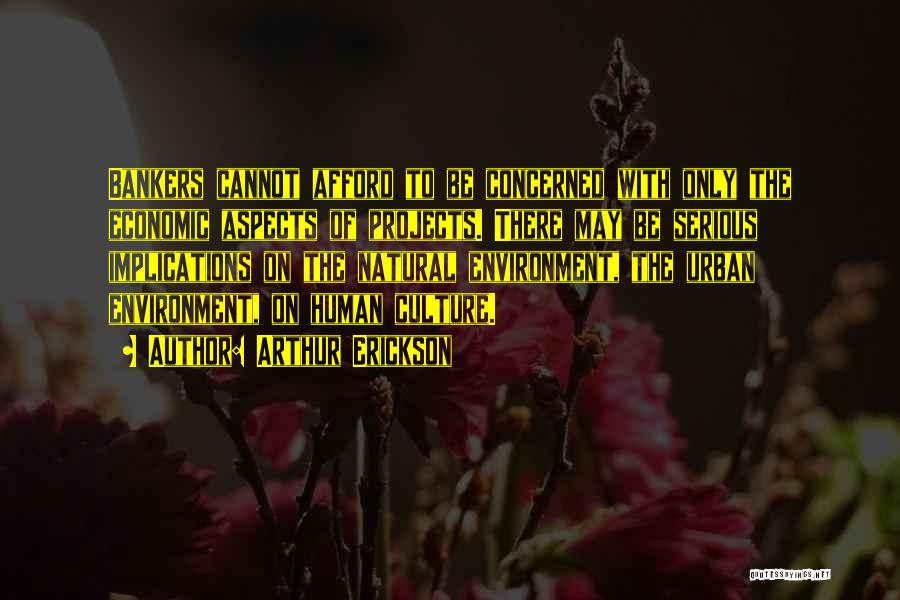 Aspects Quotes By Arthur Erickson