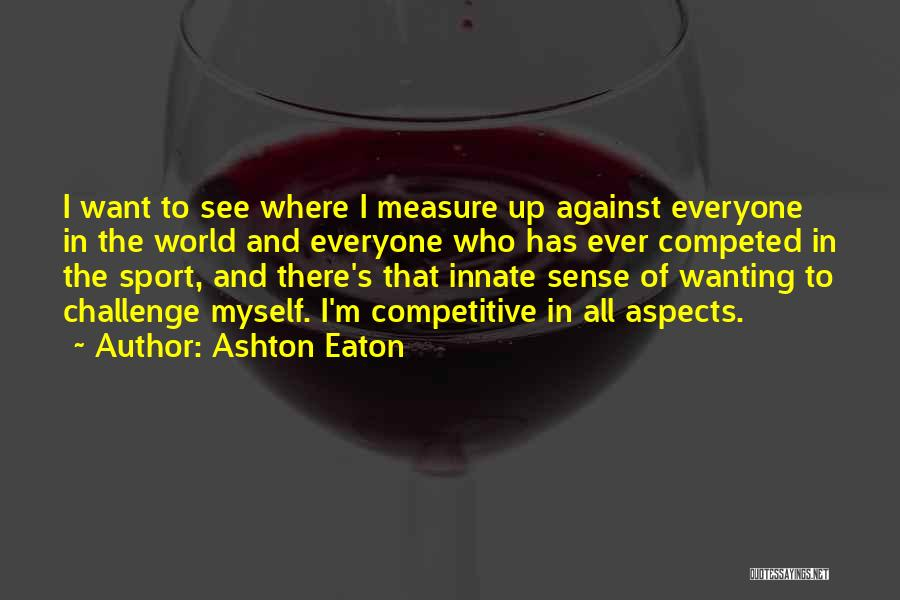 Aspects Quotes By Ashton Eaton