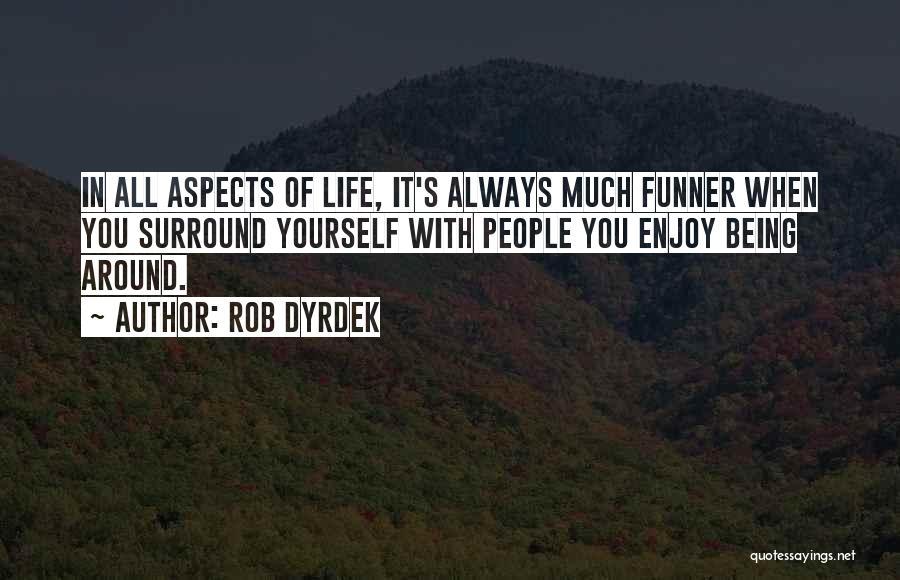 Aspects Quotes By Rob Dyrdek