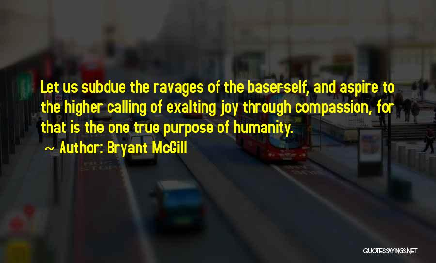 Aspire Higher Quotes By Bryant McGill