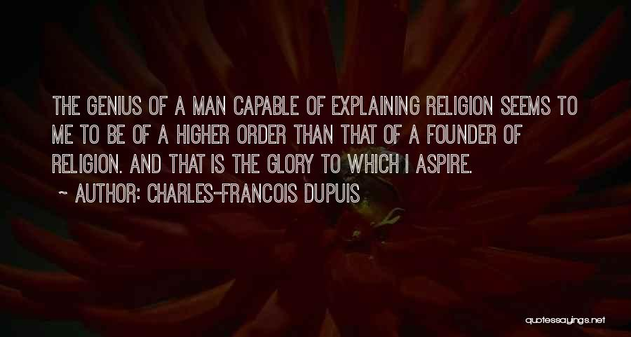 Aspire Higher Quotes By Charles-Francois Dupuis
