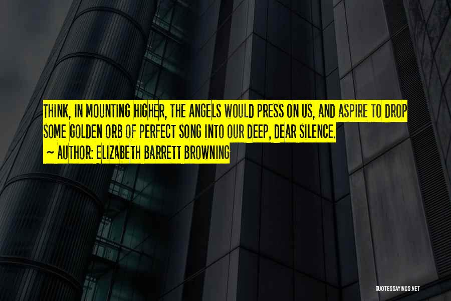 Aspire Higher Quotes By Elizabeth Barrett Browning