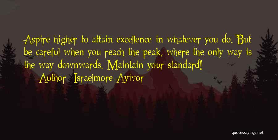 Aspire Higher Quotes By Israelmore Ayivor