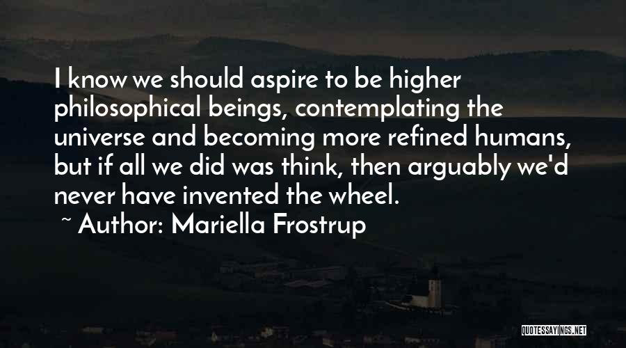 Aspire Higher Quotes By Mariella Frostrup
