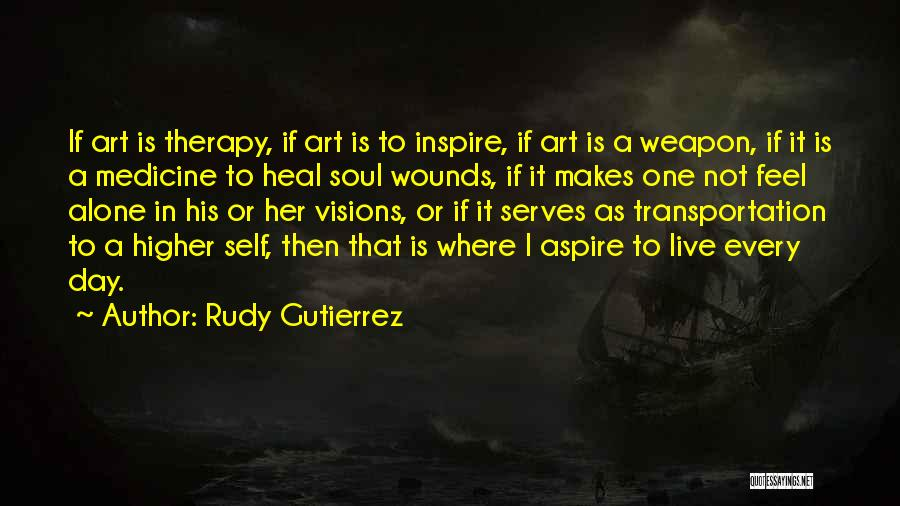 Aspire Higher Quotes By Rudy Gutierrez