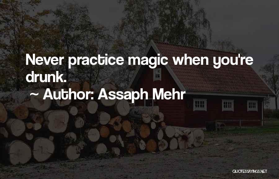 Assaph Mehr Quotes 1538217