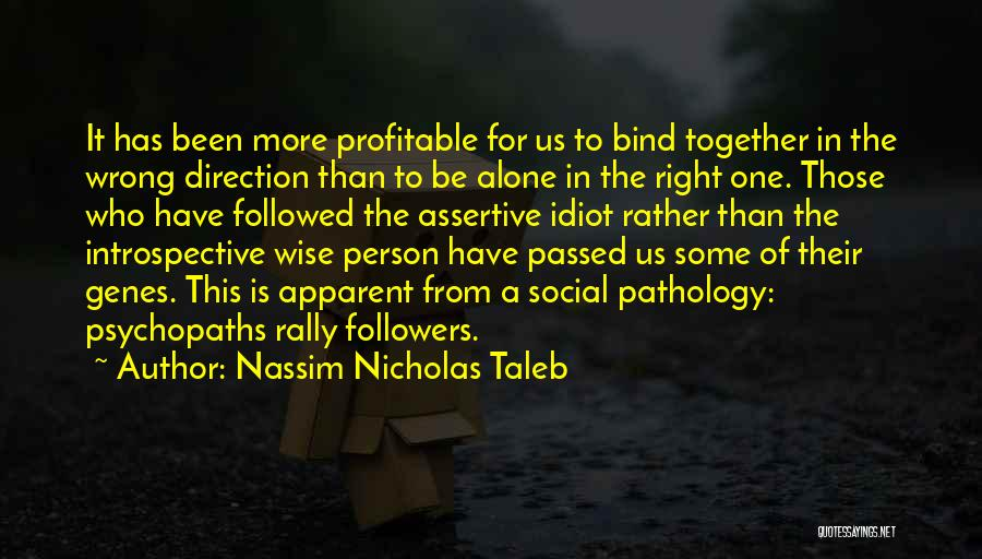 Assertive Behavior Quotes By Nassim Nicholas Taleb