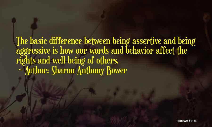 Assertive Behavior Quotes By Sharon Anthony Bower
