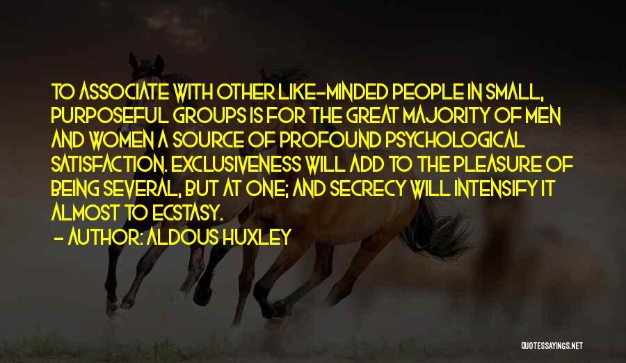 Associate Satisfaction Quotes By Aldous Huxley