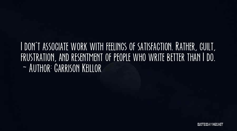 Associate Satisfaction Quotes By Garrison Keillor