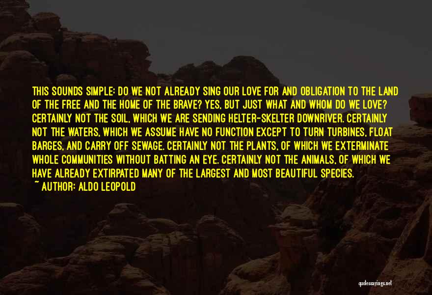 Assume Love Quotes By Aldo Leopold