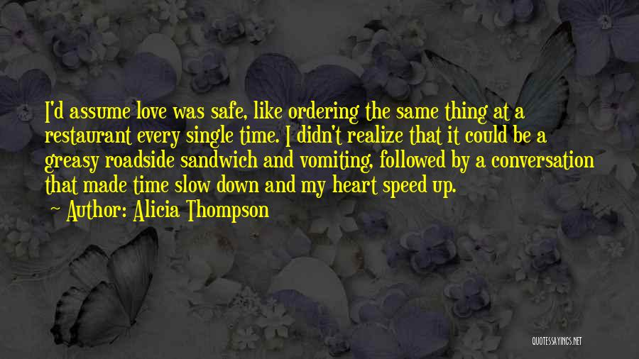 Assume Love Quotes By Alicia Thompson