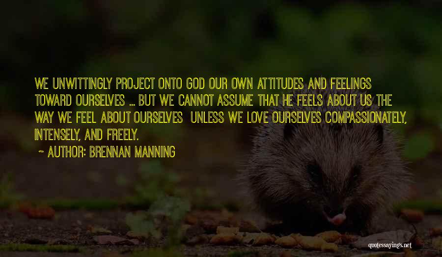 Assume Love Quotes By Brennan Manning