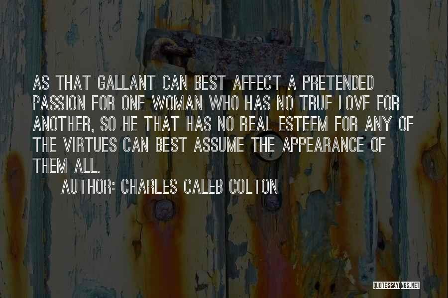 Assume Love Quotes By Charles Caleb Colton
