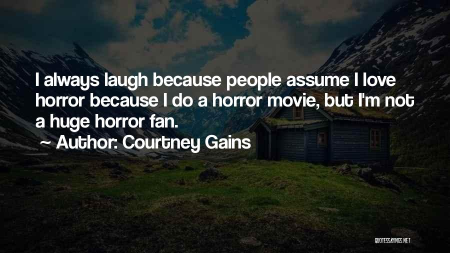 Assume Love Quotes By Courtney Gains