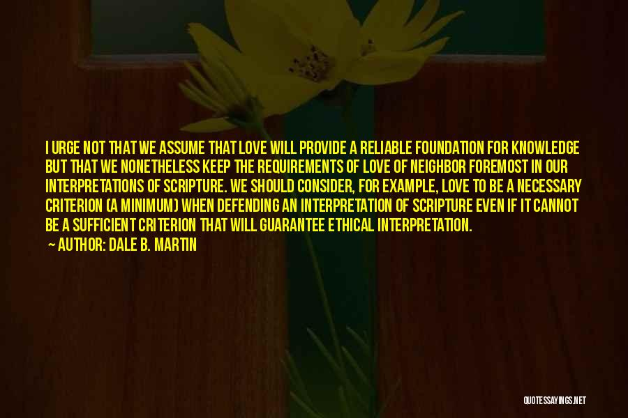 Assume Love Quotes By Dale B. Martin