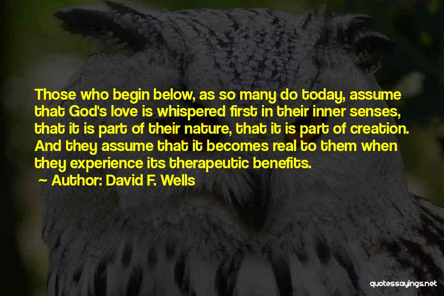 Assume Love Quotes By David F. Wells
