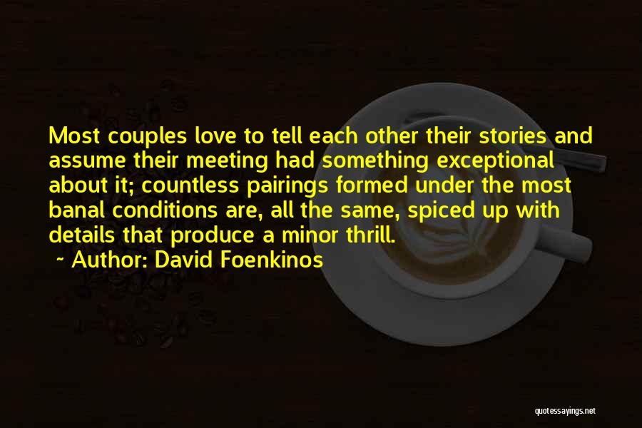 Assume Love Quotes By David Foenkinos