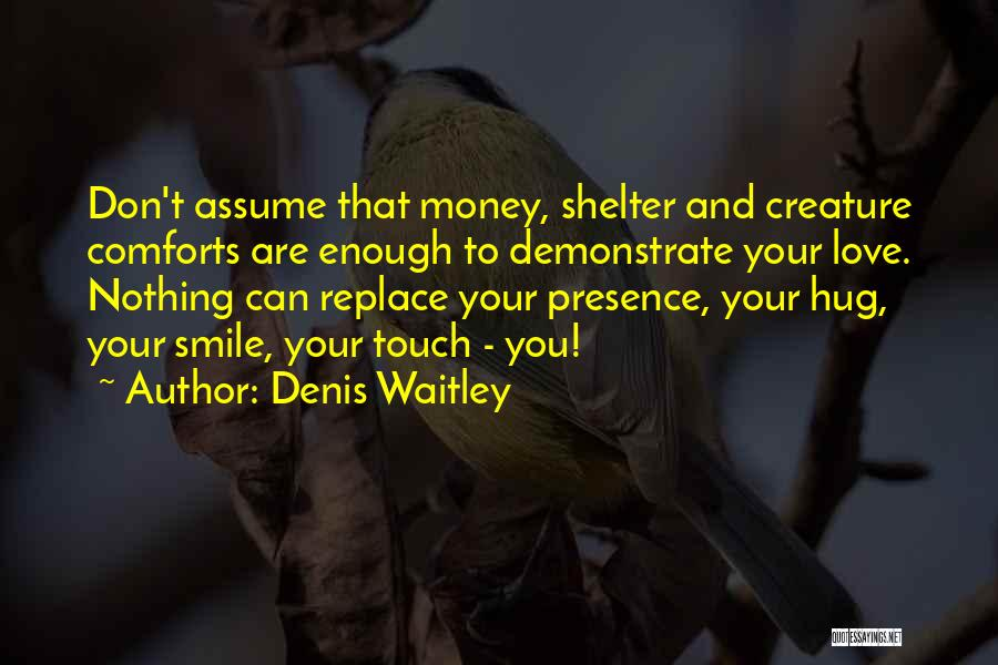 Assume Love Quotes By Denis Waitley