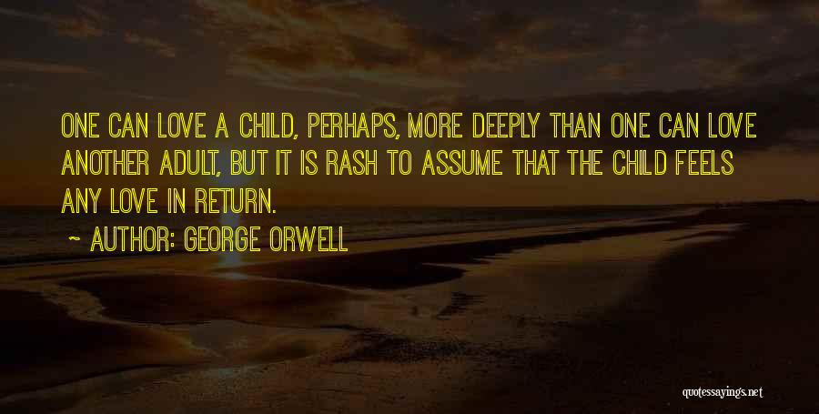 Assume Love Quotes By George Orwell