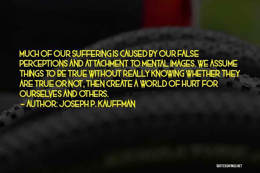 Assume Love Quotes By Joseph P. Kauffman