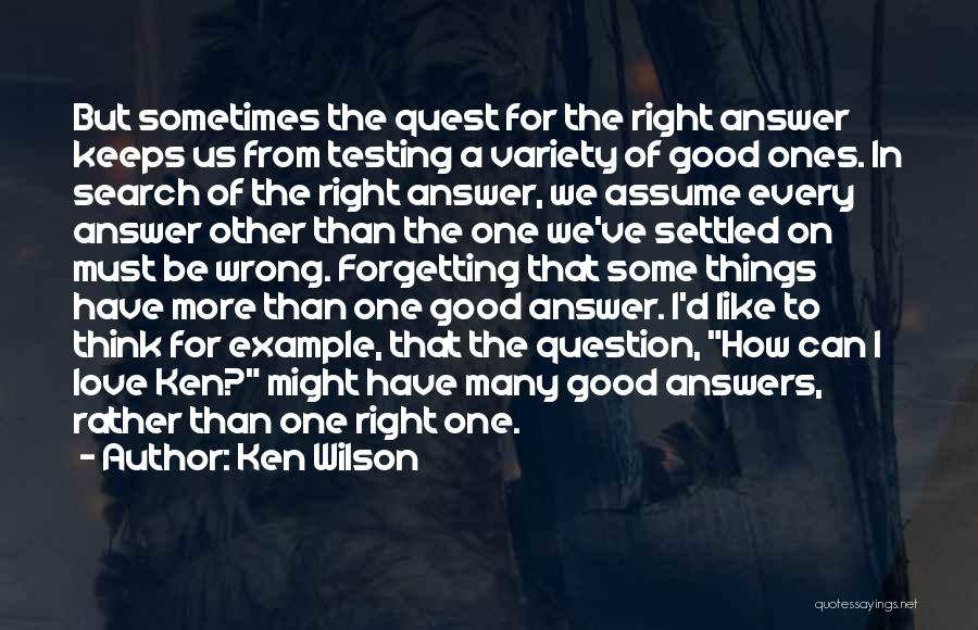 Assume Love Quotes By Ken Wilson