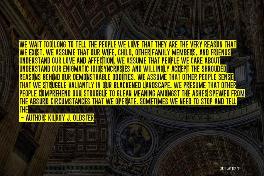 Assume Love Quotes By Kilroy J. Oldster