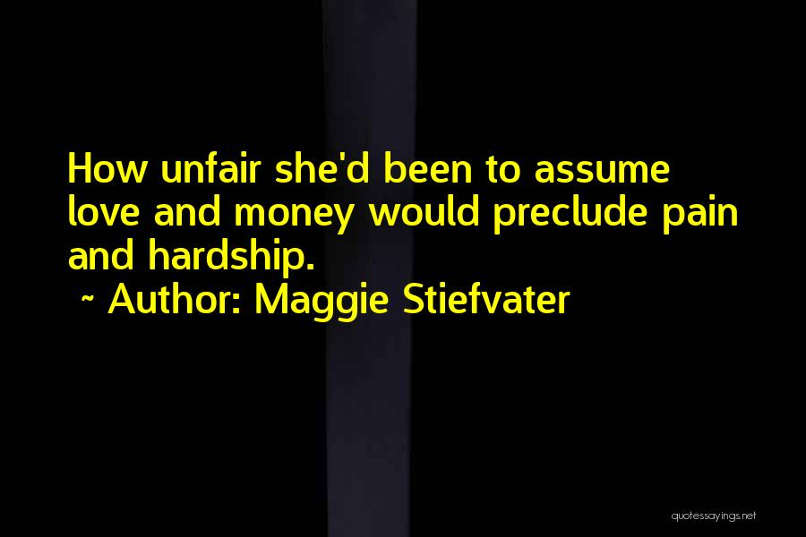 Assume Love Quotes By Maggie Stiefvater