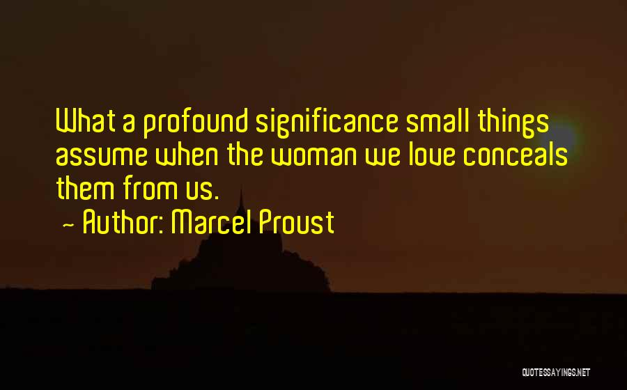 Assume Love Quotes By Marcel Proust