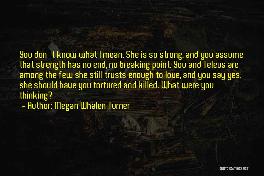 Assume Love Quotes By Megan Whalen Turner