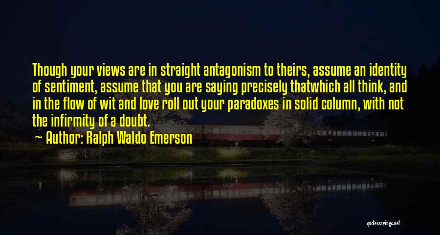 Assume Love Quotes By Ralph Waldo Emerson