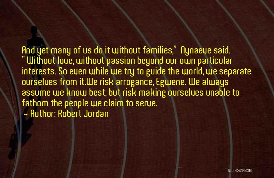 Assume Love Quotes By Robert Jordan