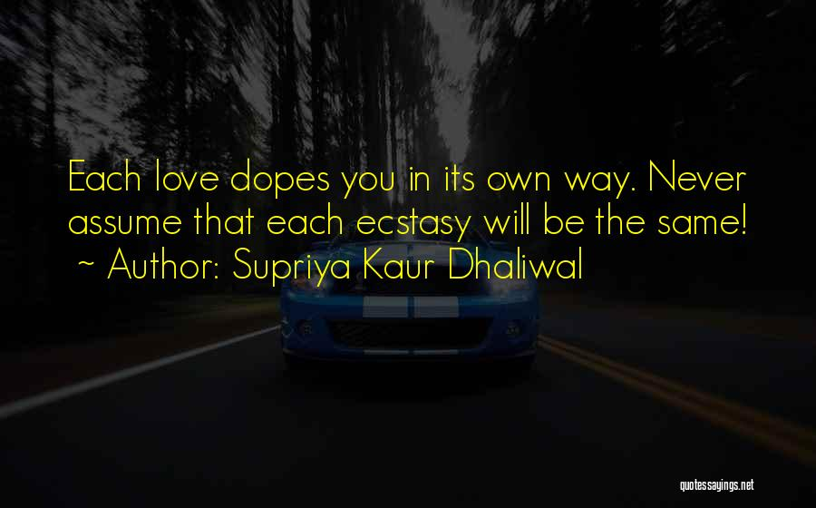 Assume Love Quotes By Supriya Kaur Dhaliwal