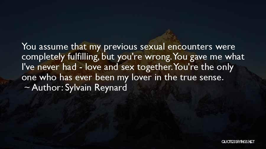 Assume Love Quotes By Sylvain Reynard