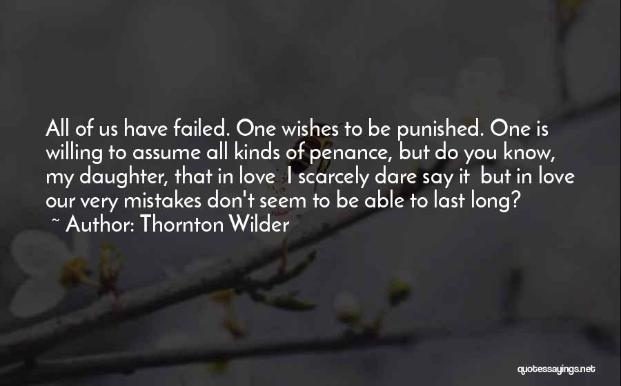 Assume Love Quotes By Thornton Wilder