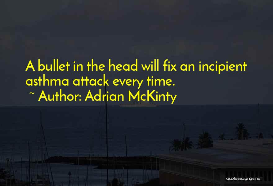 Asthma Attack Quotes By Adrian McKinty