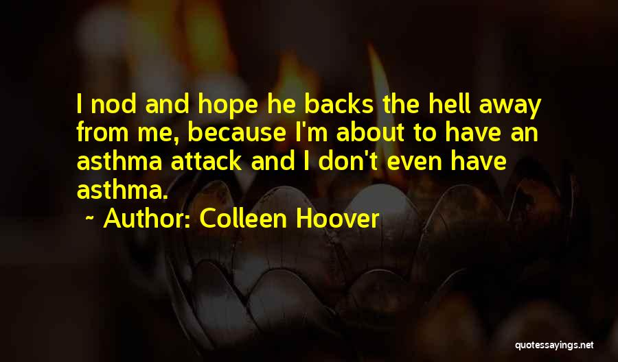 Asthma Attack Quotes By Colleen Hoover
