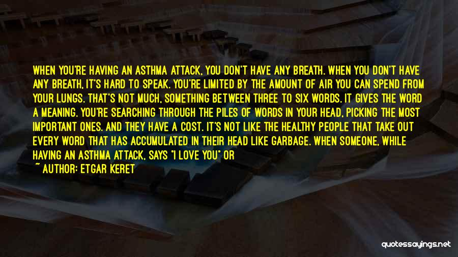 Asthma Attack Quotes By Etgar Keret
