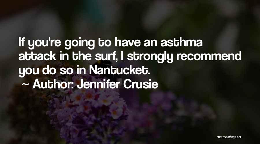 Asthma Attack Quotes By Jennifer Crusie