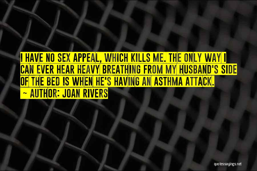 Asthma Attack Quotes By Joan Rivers