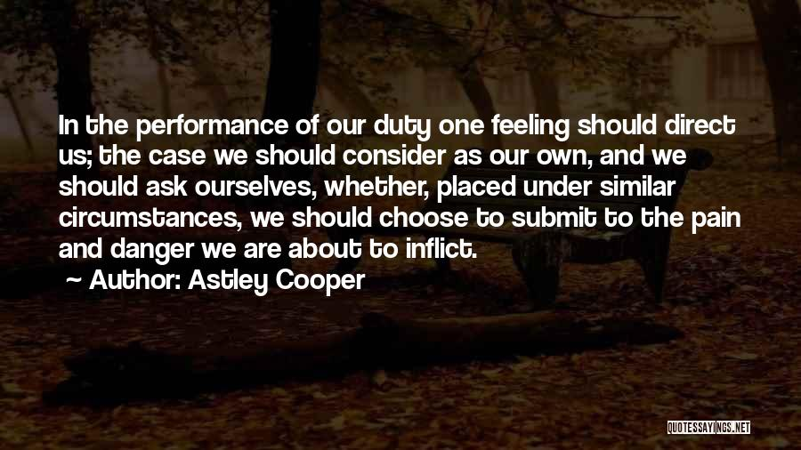 Astley Cooper Quotes 1275128