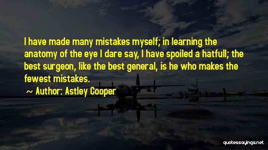 Astley Cooper Quotes 1479317
