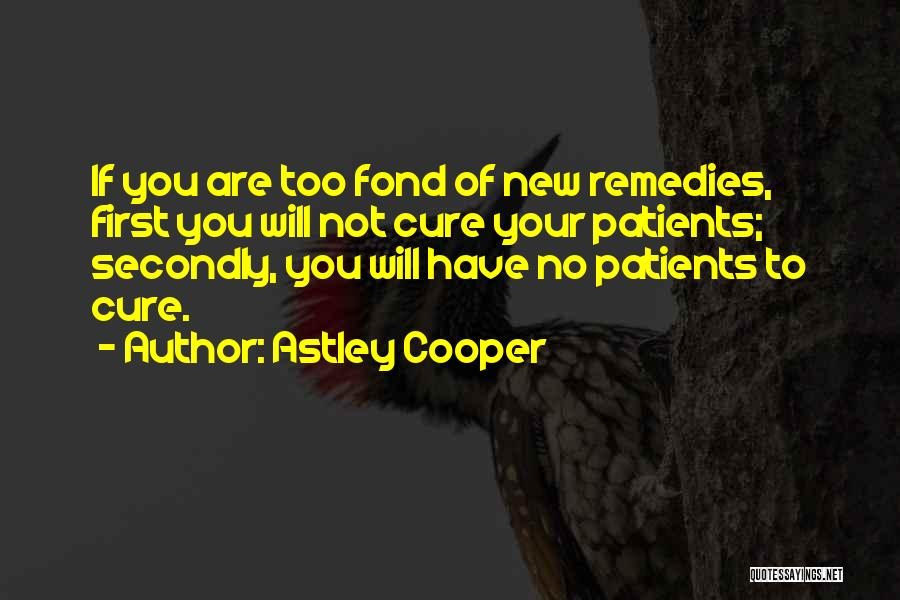 Astley Cooper Quotes 1552411